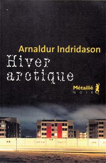 Arnaldur Indridason : Hiver arctique