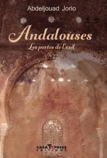 """Parution du Livre """"Andalousie, les portes d'exil"""" d'Abdeljouad Jorio"""