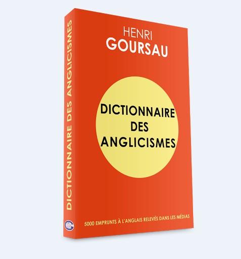 Présentation du dictionnaire des anglicismes par Henri Goursau