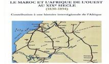 """Parution de l'ouvrage """"Le Maroc et l'Afrique de l'Ouest au XIXe siècle (1830-1894): Contribution à une histoire interrégionale de l'Afrique"""", de F. Zahra Tamouh Assibai"""