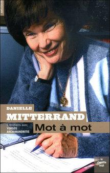 """""""Mot à mot"""", le dernier livre de Danielle Mitterrand"""