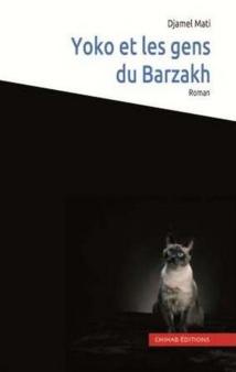 """""""Yoko et les gens du Barzakh"""", une méditation romanesque sur le deuil signée Djamel Mati"""