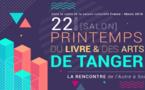 """Printemps du Livre et des Arts de Tanger: Une 22ème édition sous le signe de """"la rencontre"""""""